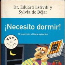 Libros de segunda mano: ¡NECESITO DORMIR! - DR. EDUARD ESTIVILL Y SYLVIA DE BEJAR - EL INSOMNIO SÍ TIENE SOLUCIÓN. Lote 130551774