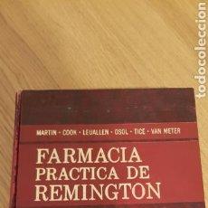 Libros de segunda mano: FARMACIA PRÁCTICA DE REMINGTON - MARTIN. COOK. LEUALLEN. OSOL. TICE. VAN METER. Lote 130564122