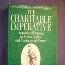 Libros de segunda mano: COLIN JONES: - THE CHARITABLE IMPERATIVE. HOSPITALS AND NURSING IN ANCIEN REGIME - (LONDON, 1989). Lote 130586906