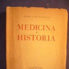 Libros de segunda mano: PEDRO LAIN ENTRALGO: - MEDICINA E HISTORIA - (MADRID, 1941) . Lote 130587230