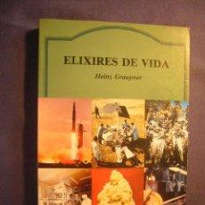 Libros de segunda mano: HEINZ GRAUPNER: - ELIXIRES DE VIDA HORMONAS Y VITAMINAS -(BARCELONA, 1960) (MEDICINA). Lote 130591770