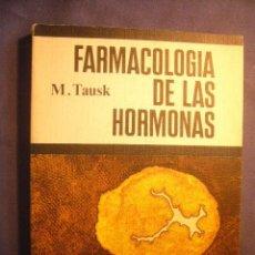 Libros de segunda mano: M. TAUSK: - FARMACOLOGIA DE LAS HORMONAS - (MADRID, 1975) (MEDICINA). Lote 130591934
