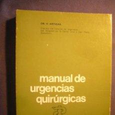 Libros de segunda mano: VVAA : - MANUAL DE URGENCIAS QUIRURGICAS - (MADRID, 1973) (MEDICINA). Lote 130592138