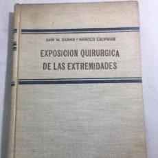 Libros de segunda mano: EXPOSICION QUIRURGICA DE LAS EXTREMIDADES BANKS LAUFMAN 1958 ILUSTRADO BETA BUENOS AIRES. Lote 130650703