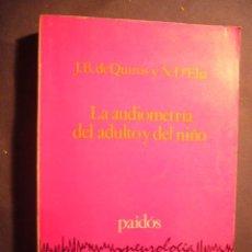 Libros de segunda mano: J.B. DE QUIROS Y N. D'ELIA: - LA AUDIOMETRIA DEL ADULTO Y DEL NIÑO - (BUENOS AIRES, 1980) (MEDICINA). Lote 130658483