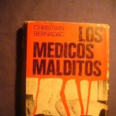 Libros de segunda mano: CHRISTIAN BERNADAC: - LOS MEDICOS MALDITOS - (BARCELONA, 1970) (MEDICINA). Lote 130658893