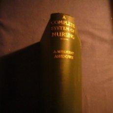 Libros de segunda mano: MILLICENT ASHDOWN: - A COMPLETE SYSEM OF NURSING - (LONDON, 1934) (MEDICINA). Lote 130661768