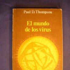 Libros de segunda mano: PAUL D. THOMPSON: - EL MUNDO DE LOS VIRUS - (MADRID, 1976) (MEDICINA). Lote 130691334