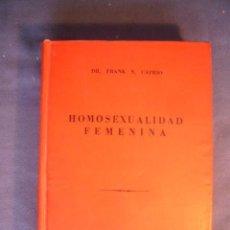 Libros de segunda mano: FRANK S. CAPRIO: - HOMOSEXUALIDAD FEMENINA - (MEXICO, 1964) (MEDICINA). Lote 130693389