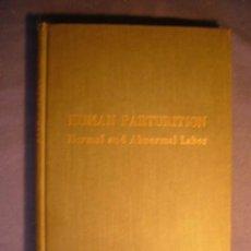 Libros de segunda mano: NORMAN MILLER: - HUMAN PARTURITION. NORMAL AND ABNORMAL LABOR - (BALTIMORE, 1958) (MEDICINA). Lote 130790696