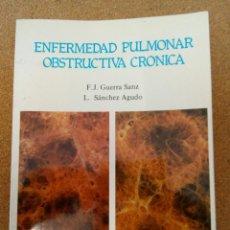 Libros de segunda mano: GUERRA SANZ. SANCHEZ AGUDO, ENFERMEDAD PULMONAR OBSTRUCTIVA CRONICA.. Lote 130868556