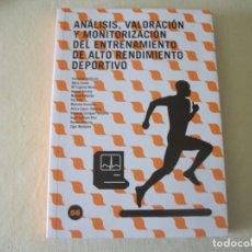Libros de segunda mano: LIBRO VV.AA. ANALISIS, VALORACION Y MONITORIZACION DEL ENTRENAMIENTO DE ALTO RENDIMIENTO DEPORTIVO. Lote 130869644