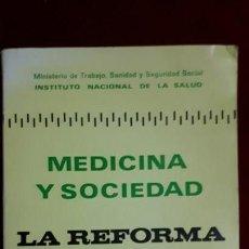 Libros de segunda mano: MEDICINA Y SOCIEDAD. LA REFORMA SANITARIA.. Lote 130900716