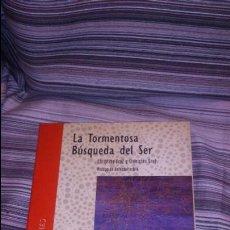 Libros de segunda mano: LA TORMENTOSA BÚSQUEDA DEL SER, CRISTINA GROF Y STANISLAV GROF LIEBRE DE MARZO 1995. Lote 131022804