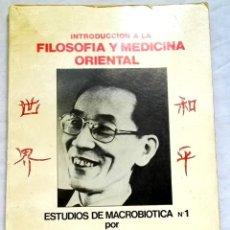 Libros de segunda mano: INTRODUCCIÓN A LA FILOSOFÍA Y MEDICINA ORIENTAL, ESTUDIOS DE MACROBIÓTICA Nº1; MICHIO KUSHI - 1980. Lote 131105676