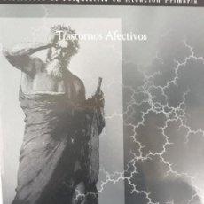 Libros de segunda mano: TRASTORNOS AFECTIVOS. BIBLIOTECA DE PSIQUIARÍA EN ATENCION PRIMARIA.. Lote 131162848