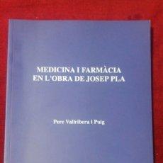 Libros de segunda mano: MEDICINA I FARMÀCIA EN L'OBRA DE JOSEP PLA. Lote 131271239