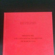 Libros de segunda mano: ORIGENS DEL COL·LEGI OFICIAL DE METGES DE BARCELONA. Lote 131280838