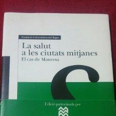 Libros de segunda mano: LA SALUT A LES CIUTATS MITJANES. EL CAS DE MANRESA. Lote 131282063