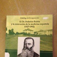 Libros de segunda mano: EL DR. FEDERICO RUBIO Y LA RENOVACIÓN DE LA MEDICINA ESPAÑOLA (1827 - 1902). Lote 131350693