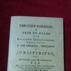 Libros de segunda mano: CIRUGÍA FORENSE O ARTE DE HACER LAS RELACIONES CHIRURGICO-LEGALES.. Lote 131426197