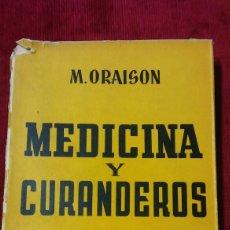 Libros de segunda mano: MEDICINA Y CURANDEROS M. ORAISON. Lote 131432675