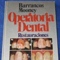 Libros de segunda mano: OPERATORIA DENTAL - RESTAURACIONES - BARRANCOS MOONEY - EDITORIAL MÉDICA PANAMERICANA (1988). Lote 131643658