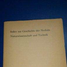 Libros de segunda mano: INDEX ZUR GESCHICHTE DER MEDIZIN, NATURWISSENSCHAFT UND TECHNIK. Lote 131722053