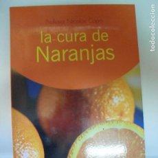 Libros de segunda mano: LA CURA DE NARANJAS CAPO, PROFESOR NICOLAS OBELISCO 2005 90PP. Lote 131895554