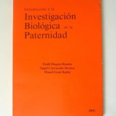 Libros de segunda mano: INTRODUCCION A LA INVESTIGACION BIOLOGICA DE LA PATERNIDAD - EMILI HUGET RAMIA. Lote 132053402