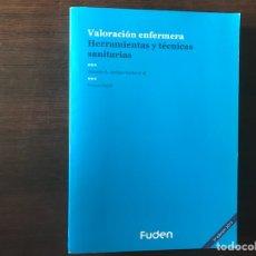 Libros de segunda mano: VALORACIÓN ENFERMERA. HERRAMIENTAS Y TÉCNICAS SANITARIAS. 2.015. Lote 132091025