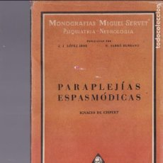 Libros de segunda mano: PARAPLEGÍAS ESPASMÓDICAS - IGNACIO DE GISPERT - EDITORIAL MIGUEL SERVET 1942 / ILUSTRADO. Lote 132101494