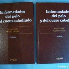 Libros de segunda mano: ENFERMEDADES DEL PELO Y DEL CUERO CABELLUDO (2 VOLUMENES) - A. ROOK / R. DAWBER - ESPAXS, 1984. Lote 132307022