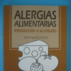 Libros de segunda mano: ALERGIAS ALIMENTARIAS - MARIA AGUILERA FRANCO - EDITORIAL JIMS, 1993, 1ª ED. (COMO NUEVO). Lote 132314198