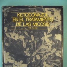 Libros de segunda mano: KETOCONAZOL EN EL TRATAMIENTO DE LAS MICOSIS - H.B. LEVINE - EDICIONES DOYMA, 1985, (BUEN ESTADO). Lote 132399814