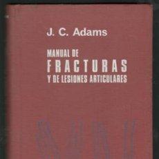 Libros de segunda mano: J. C. ADAMS: MANUAL DE FRACTURAS Y DE LESIONES ARTICULARES . Lote 132753854