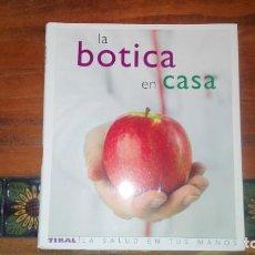 Libros de segunda mano: LA BOTICA EN CASA.LA SALUD EN TUS MANOS. ED.TIKAL.. Lote 132814438