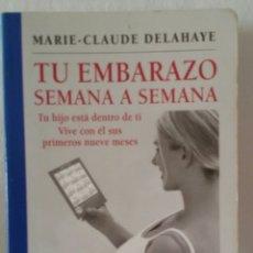 Libros de segunda mano: TU EMBARAZO SEMANA A SEMANA. MARIE-CLAUDE DELAHAYE. EDICIONES MEDICI 2003. Lote 132882106