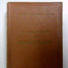 Libros de segunda mano: MANUAL PRÁCTICO DE PARASITOLOGÍA. SILVIO E. PARODI, RAMÓN A. ALCARAZ. ED. VAZQUEZ 1946. ILUSTRADO. Lote 132933814