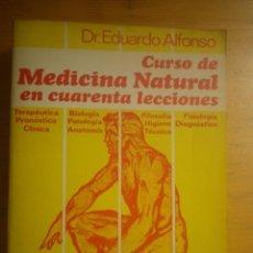Libros de segunda mano: CURSO DE MEDICINA NATURAL EN CUARENTA LECCIONES POR EDUARDO ALFONSO . Lote 132975686
