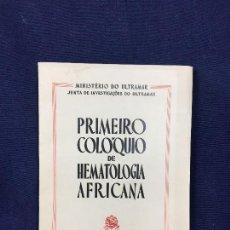 Libros de segunda mano: PRIMEIRO PRIMER COLOQUIO DE HEMATOLOGÍA AFRICANA LISBOA 1953. Lote 133097530