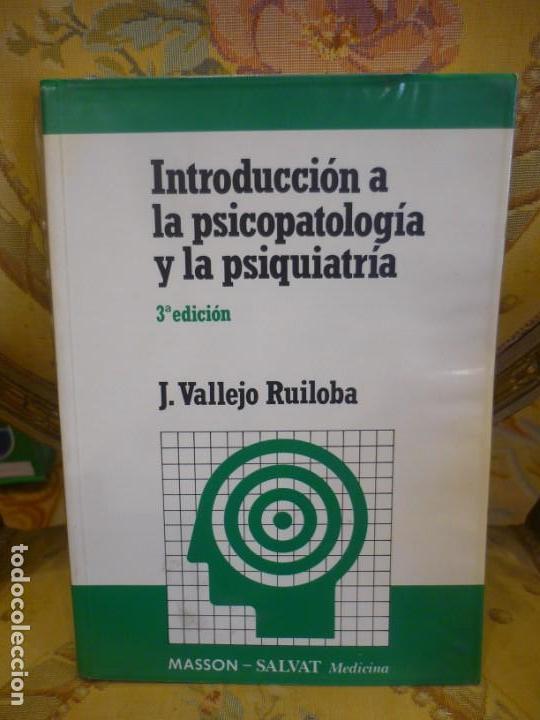 INTRODUCCIÓN A LA PSICOPATOLOGÍA Y LA PSIQUIATRÍA, DE J. VALLEJO RUILOBA. (Libros de Segunda Mano - Ciencias, Manuales y Oficios - Medicina, Farmacia y Salud)