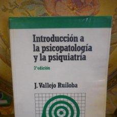Libros de segunda mano: INTRODUCCIÓN A LA PSICOPATOLOGÍA Y LA PSIQUIATRÍA, DE J. VALLEJO RUILOBA.. Lote 133246090
