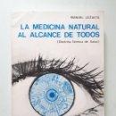 Libros de segunda mano: LA MEDICINA NATURAL AL ALCANCE DE TODOS / MANUEL LEZAETA ACHARAN / CEN-CEDEL 1993. Lote 133635542