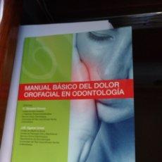 Libros de segunda mano: MANUAL BASICO DEL DOLOR OROFACIAL EN ODONTOLOGIA. Lote 133702365