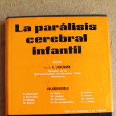 Libros de segunda mano: LA PARÁLISIS CEREBRAL INFANTIL. LINDEMANN (PROF. DR. K.) (DIRECTOR) . Lote 133921210