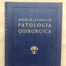 Libros de segunda mano: ANALES DE LA CLÍNICA DE PATOLOGÍA QUIRÚRGICA. TOMO IV. PROFESOR P. PIULACHS. EDITORIAL CASALS 1952.. Lote 133950618