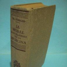 Libros de segunda mano: LA MORAL EN SUS RELACIONES CON LA MEDICINA Y LA HIGIENE - JORGE SURBLED - JUAN GILI 1950 (TAPA DURA). Lote 134014362