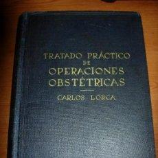 Libros de segunda mano: TRATADO PRACTICO DE OPERACIONES OBSTETRICAS / OBSTETRICIA / CARLOS LORCA (VER FOTOS). Lote 134021862