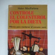 Libros de segunda mano: CONTROLE EL COLESTEROL POR LA DIETA. Lote 134030614